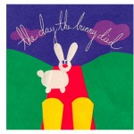 The Day The Bunny Died 'Self Titled'