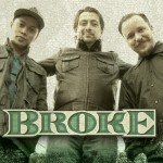 New song added to myspace. 'Hard to say' by BROKE