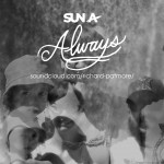 New song by SUN A 'Always'