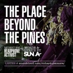 Headphone Activist Feat: SUN A 'The Place Beyond The Pines'